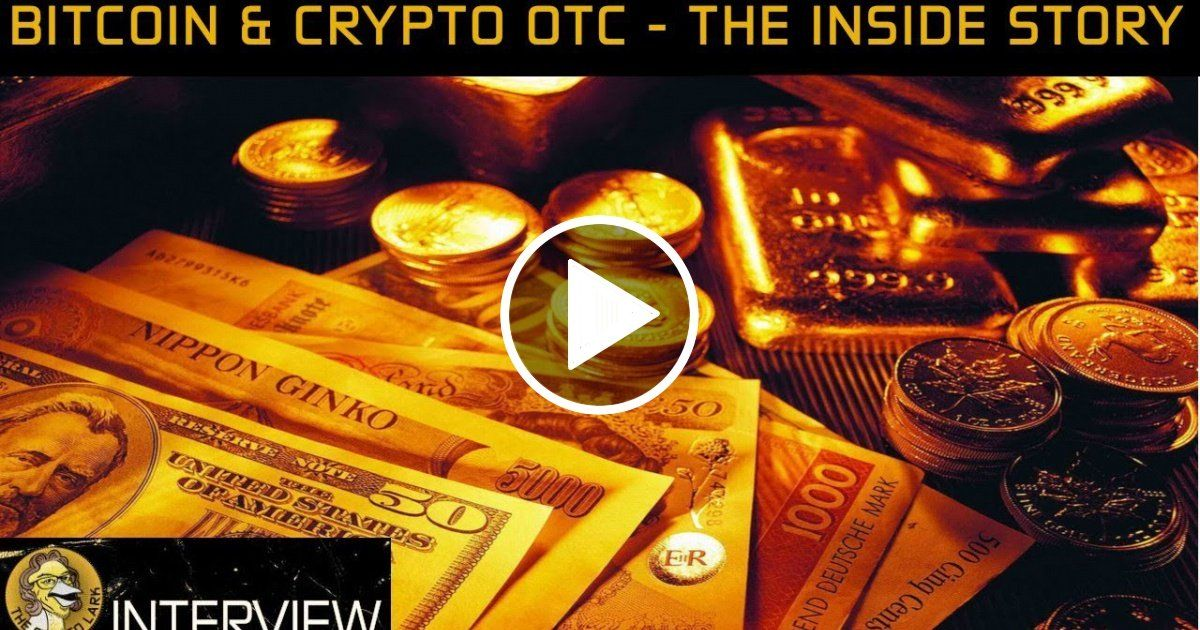 Bitcoin Cryptocurrency Otc Markets The Inside Story Viral Chop
