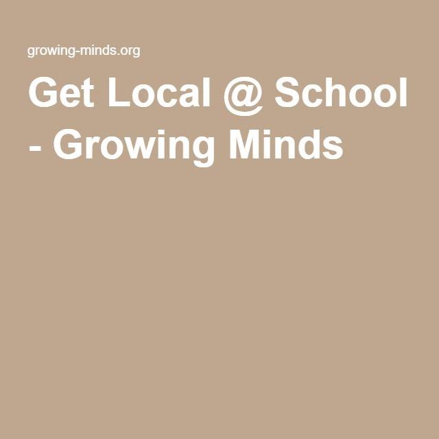 Get Local @ School - Growing Minds