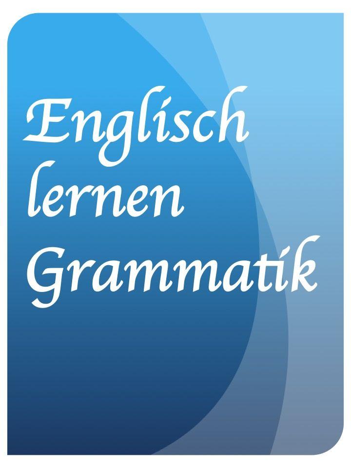Englisch lernen Grammatik. Erklärungen zu englischer Grammatik ...
