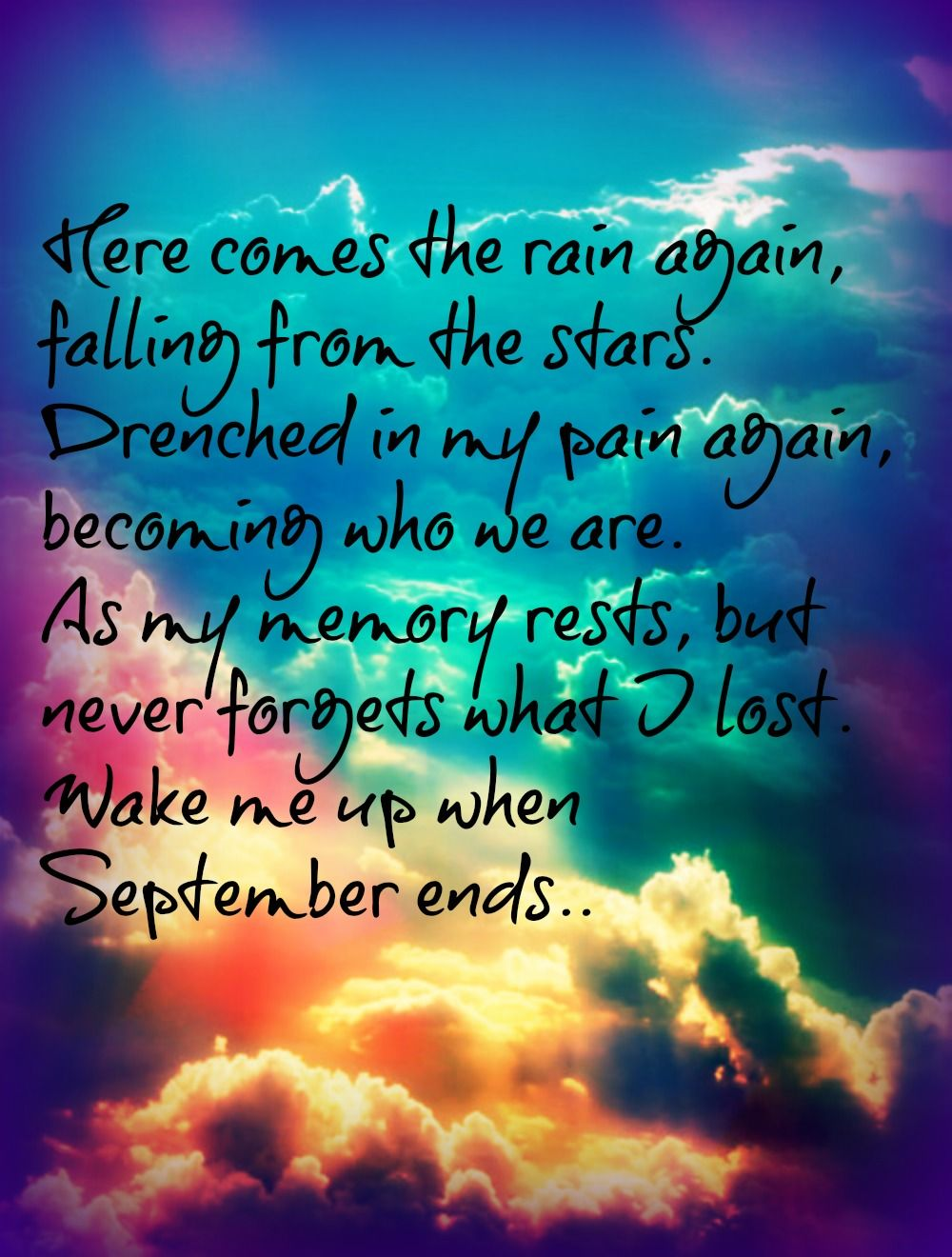 Here Comes The Rain Again Falling From The Stars Pin By Morgan Vickery On Music Green Day Lyrics Song Quotes When September Ends