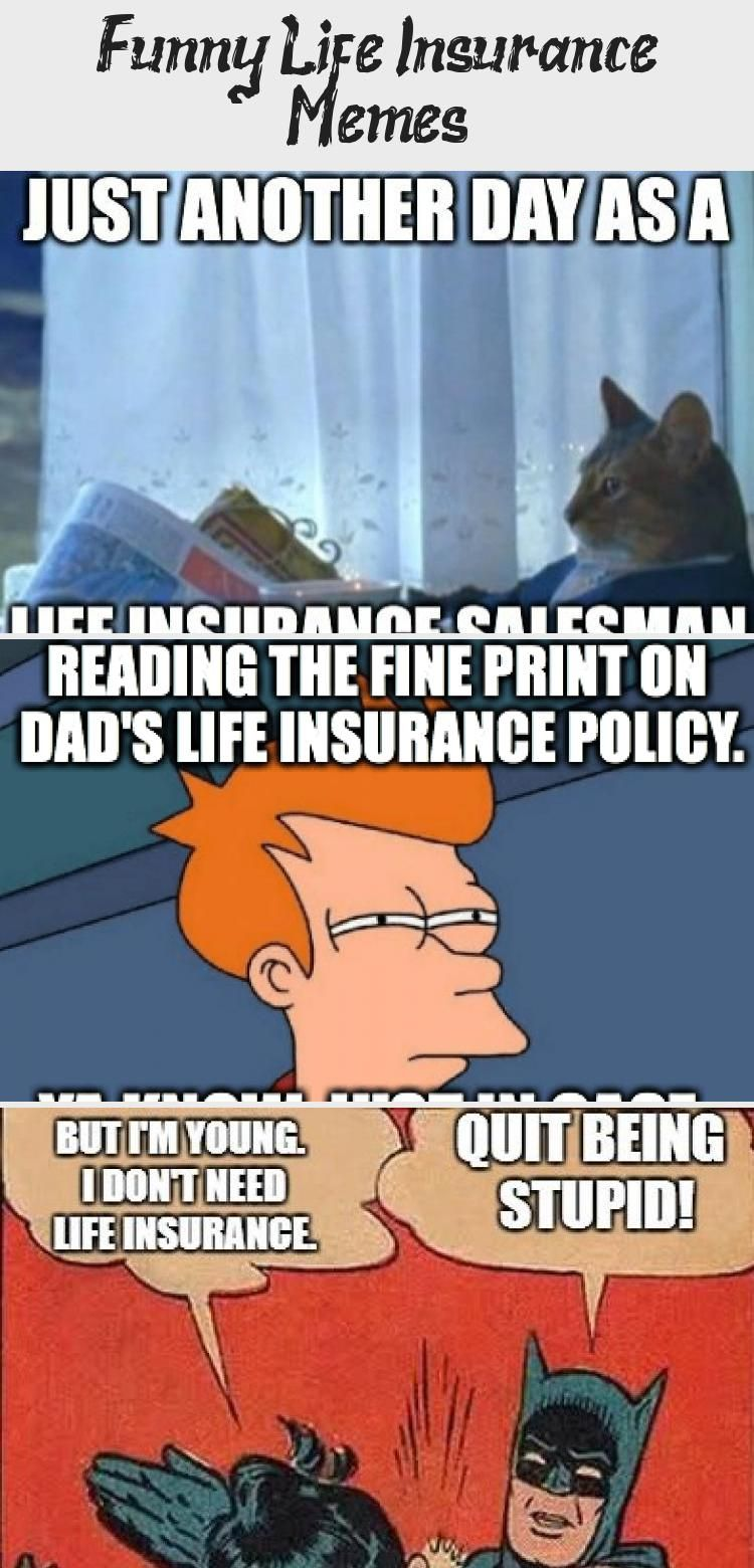 Funny Life Insurance Memes In 2020 Health Insurance Humor Life