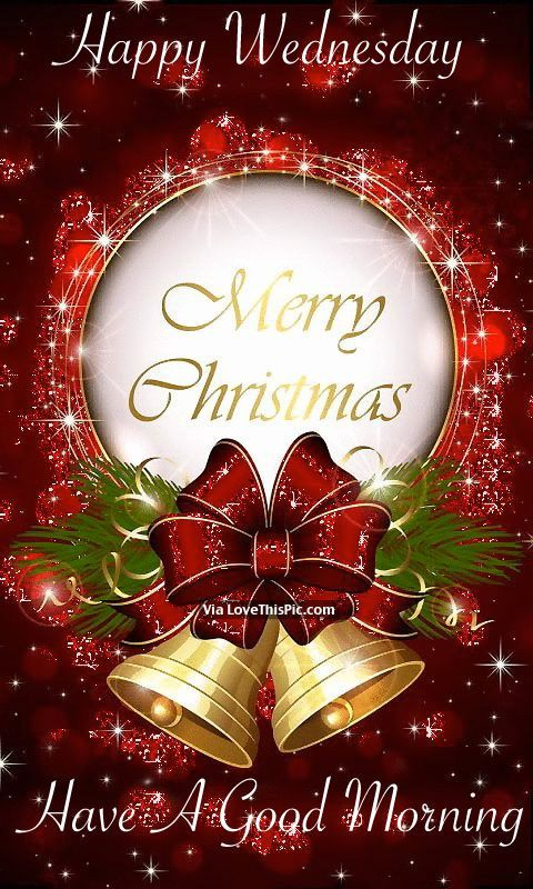 Happy Wednesday, Merry Christmas, Have A Good Morning quotes quote ...