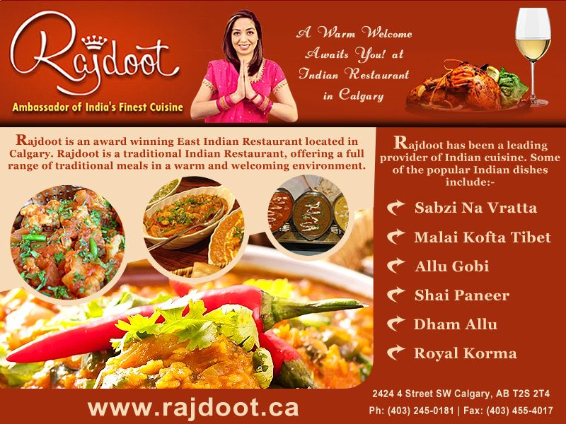 A Warm Welcome Awaits You At Indian Restaurant In Calgary Rajdoot Indianfood Indiandishes With Images Calgary Restaurants Restaurant Indian Cuisine