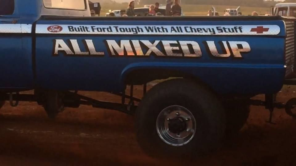 All Mixed Up Built Ford Tough With All Chevy Stuff Built Ford Tough Truck Pulls Chevy