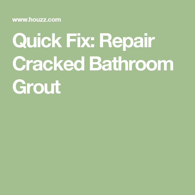 Quick Fix: Repair Cracked Bathroom Grout | Bathroom grout ...