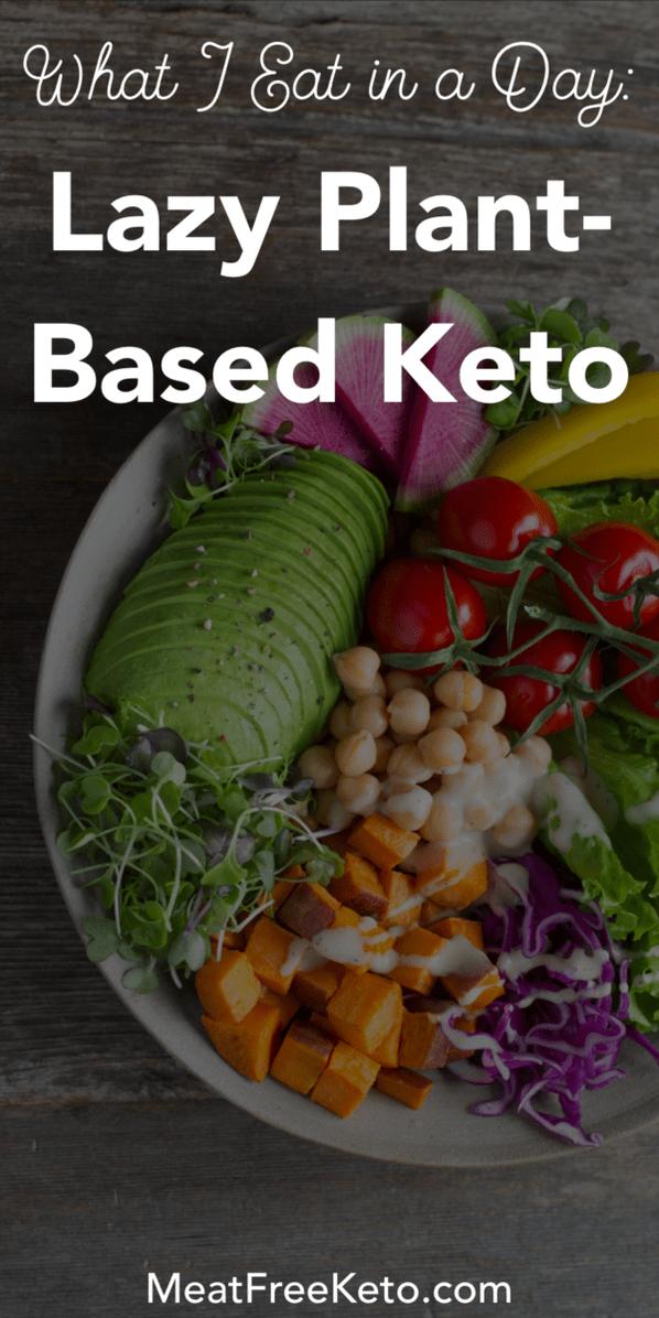 What I Eat in a Day Lazy PlantBased Keto Vegan keto