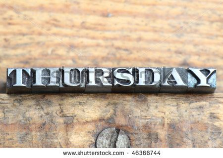 the word thursday in letterpress type on a wooden background. by Per-Arne, via ShutterStock