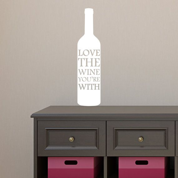 Love the Wine You're With Wine Bottle Quote Vinyl Wall Sticker – Quote Wall Decal – Wine Bottle Wall Decal – Kitchen Wall Decal