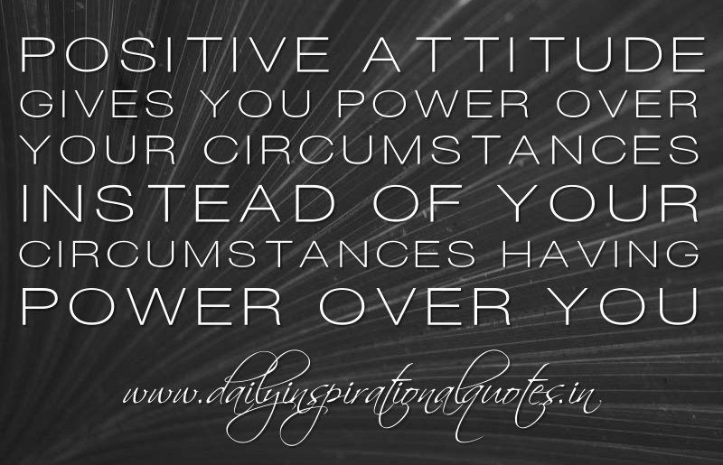 quotes about having a good week |  circumstances having power