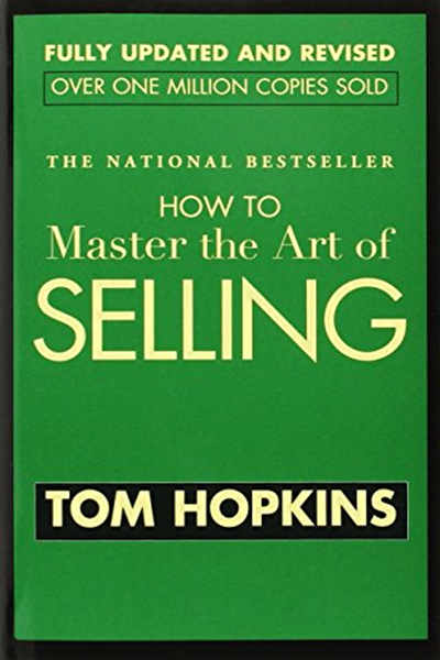 How To Master The Art Of Selling By Tom Hopkins Business Plus Book Sale Top 100 Books Sell Books Online