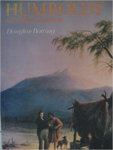 Humboldt and the cosmos: Douglas Botting: 9780060104122: Amazon.com: Books