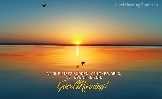 10 Best Inspirational Good Morning Images With Nature Quotes Good Morning Sun Good Morning Wallpaper Morning Pictures