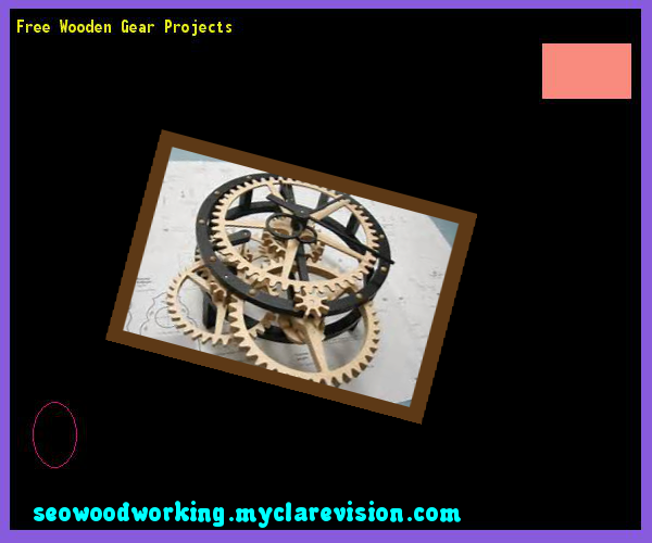 Free Wooden Gear Projects 205007 - Woodworking Plans and Projects!