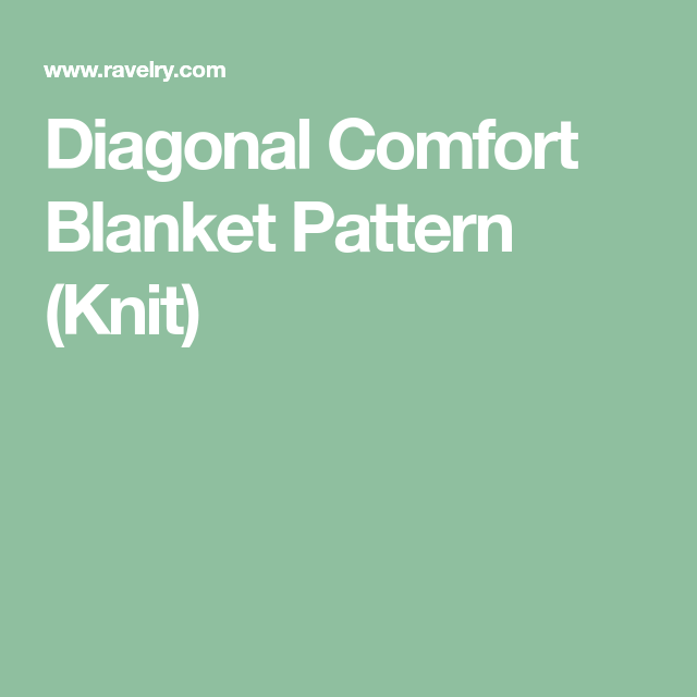Diagonal Comfort Blanket Pattern (Knit) (With images ...