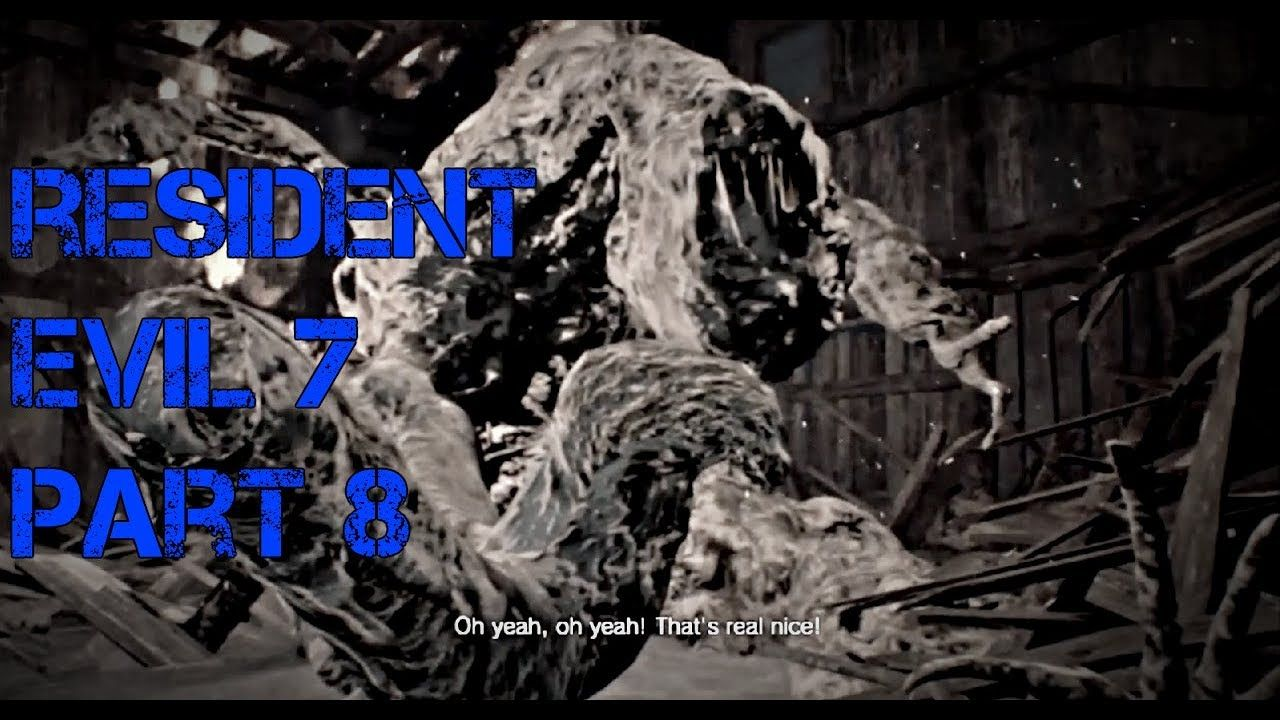 Let S Play Resident Evil 7 Part 8 Mutated Jack Boss Fight And