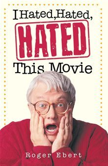 I Hated, Hated, Hated This Movie by Roger Ebert. Roger Ebert awards at least two out of four stars to most of the more than 150 movies he reviews each year. But when the noted film critic does pan a movie, the result is a humorous, scathing critique far more entertaining than the movie itself. #Kobo #eBook