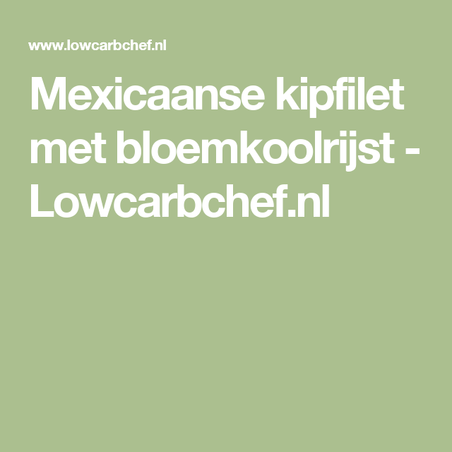 Mexicaanse kipfilet met bloemkoolrijst - Lowcarbchef.nl