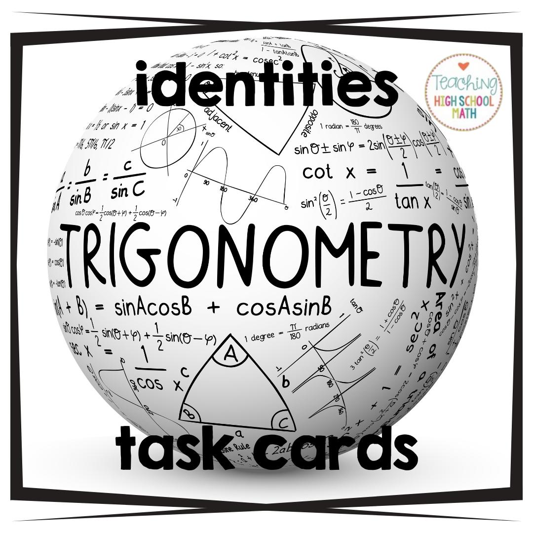 Trigonometry Proving Identities Task Cards Trig
