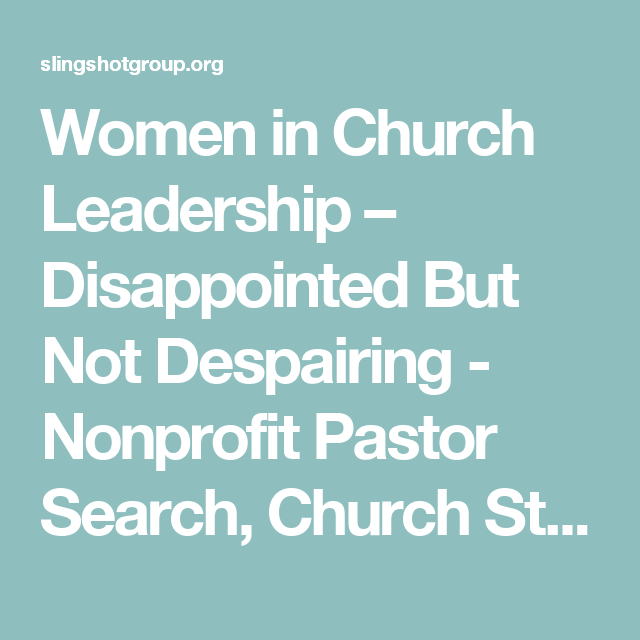 Women in Church Leadership – Disappointed But Not Despairing