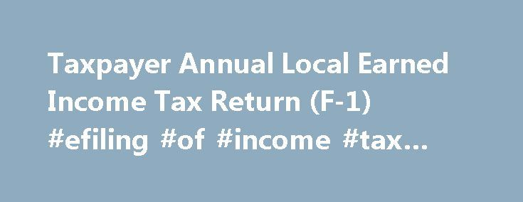 Taxpayer Annual Local Earned Income Tax Return F Efiling Of
