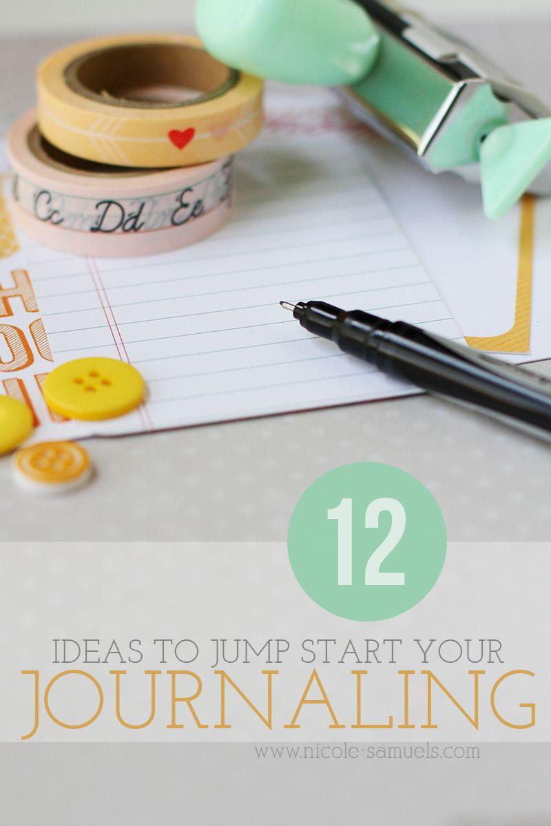 12 Ideas to Jump Start Your Journaling | Nicole Samuels