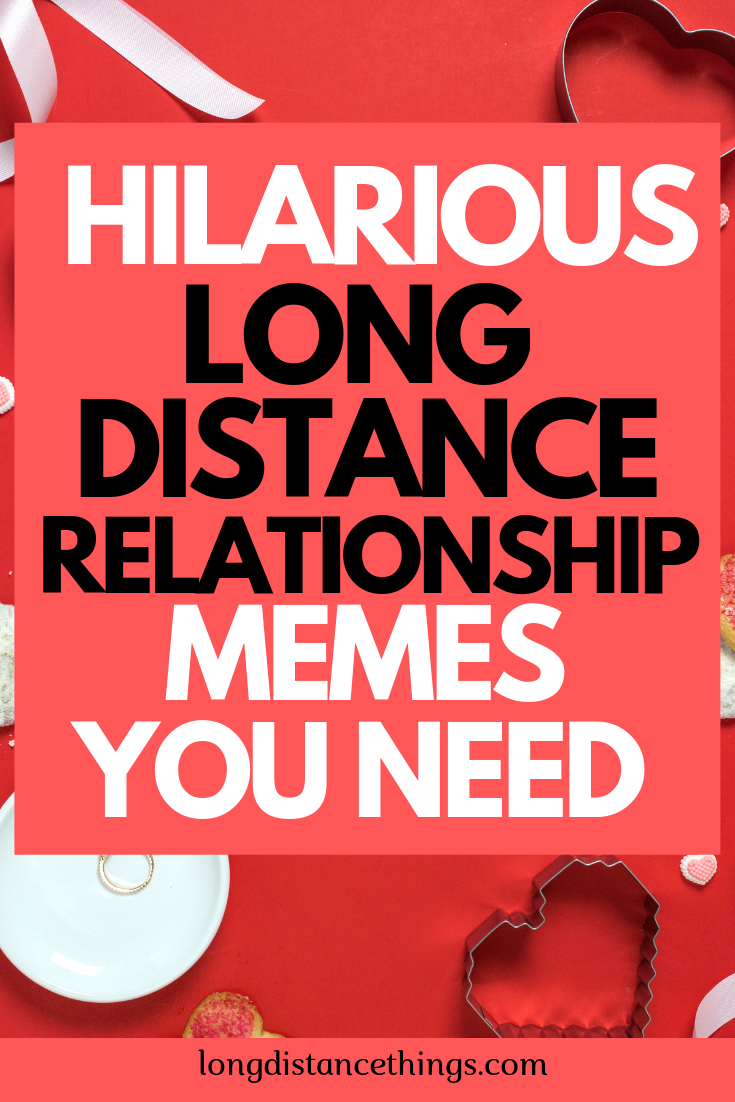 Hilarious Long Distance Relationship Memes You Need