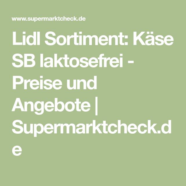 Lidl Sortiment Käse SB laktosefrei Preise und Angebote
