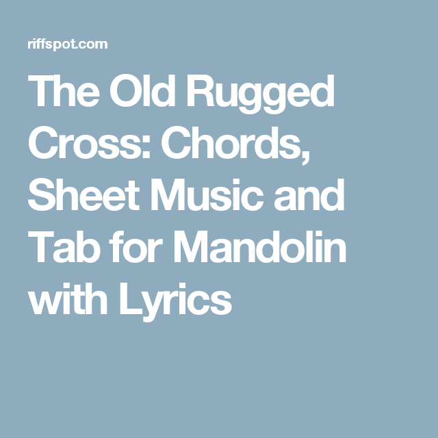 The Old Rugged Cross Chords Sheet Music And Tab For Mandolin With