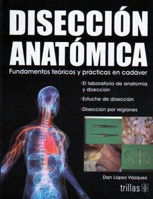 Lopez. Diseccion anatomica fundamentos teoricos y practicas en ...