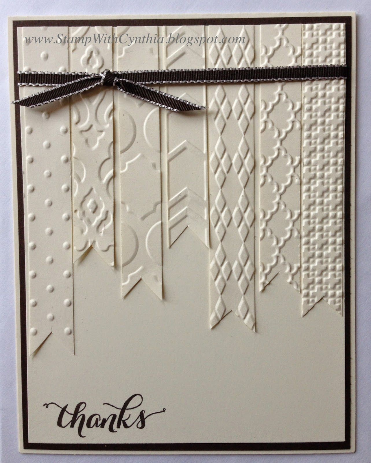 Lovely Thanks Easy Vanilla Card Using Sections Of Banner Shaped Cardstock Embossed From Various Folders By Cyn Embossed Cards Simple Cards Creative Cards