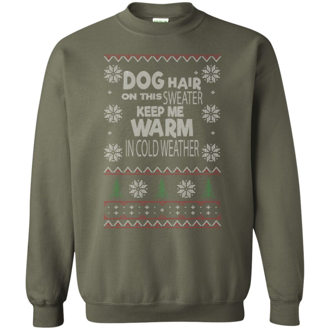 Dog Hair On This Sweater Keep Me Warm In Cold Weather - Printed Crewneck Pullover Sweatshirt 8 oz
