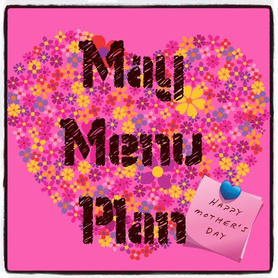 A Glimpse of Normal: May's Menu Plan