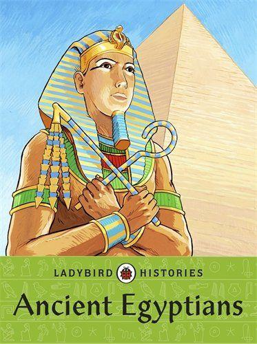 Ladybird Histories Ancient Egyptians Amazon Co Uk Ladybird 9780718196226 Books Ancient Egyptian Ladybird Books Ladybird