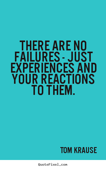 Great Inspirational Quotes Custom Inspirational Quote  There Are No Failures  Just Experiences And