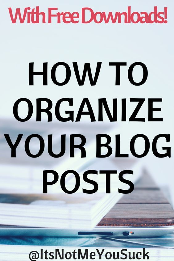 How to Organize Your Blog Posts. With free download!