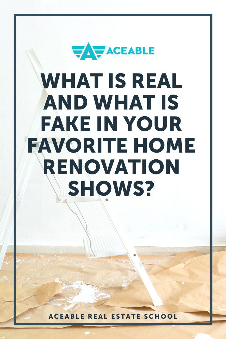 Curious About Real Vs Fake In Your Favorite Hgtv Renovation Shows We Re Here To Break It Down For You Real Estate Advice Makeover Shows Real Estate School