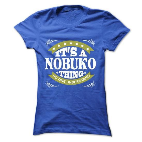 Its a NOBUKO Thing No One Understand - T Shirt, Hoodie, - #student gift #small gift. GET YOURS => https://www.sunfrog.com/Names/Its-a-NOBUKO-Thing-No-One-Understand--T-Shirt-Hoodie-Hoodies-YearName-Birthday-Ladies.html?68278