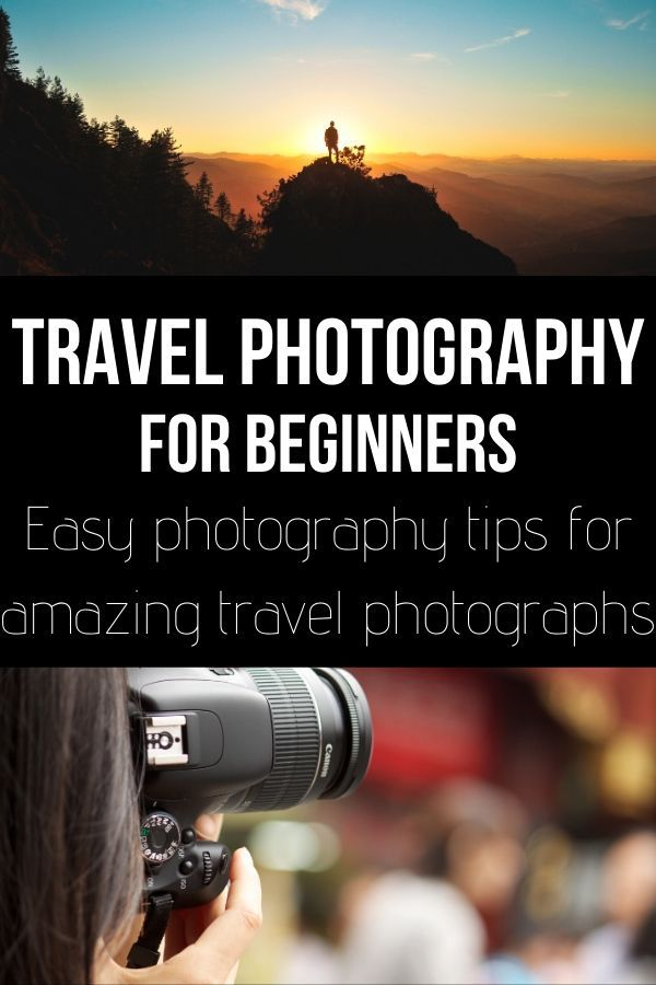 Easy Travel Photography Tips For Beginners That Will Help