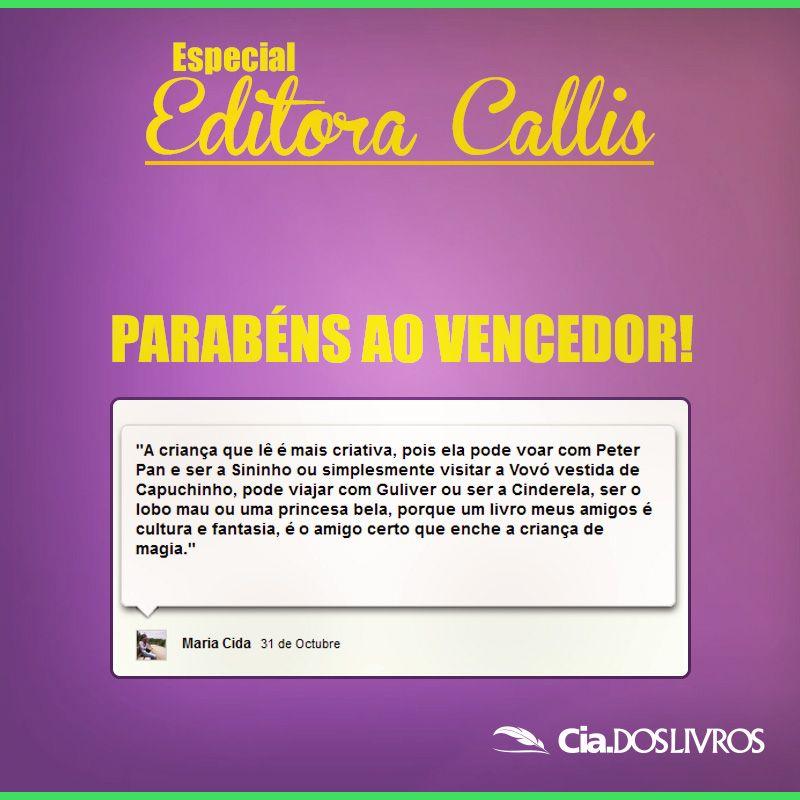 """#PromoCiadosLivros """"ESPECIAL Editora Callis"""", acaba por aqui! :-( :-)  A frase escolhida foi a da nossa leitora, Maria Cida, que você confere na imagem. 8-)   Agradecemos imensamente a criatividade e a participação de todos!  Aproveitamos para convidá-los a estarem ligadinhos nas próximas!!!   Até mais, pessoal!!! Um forte abraço do Prof. Horácio! :-D"""