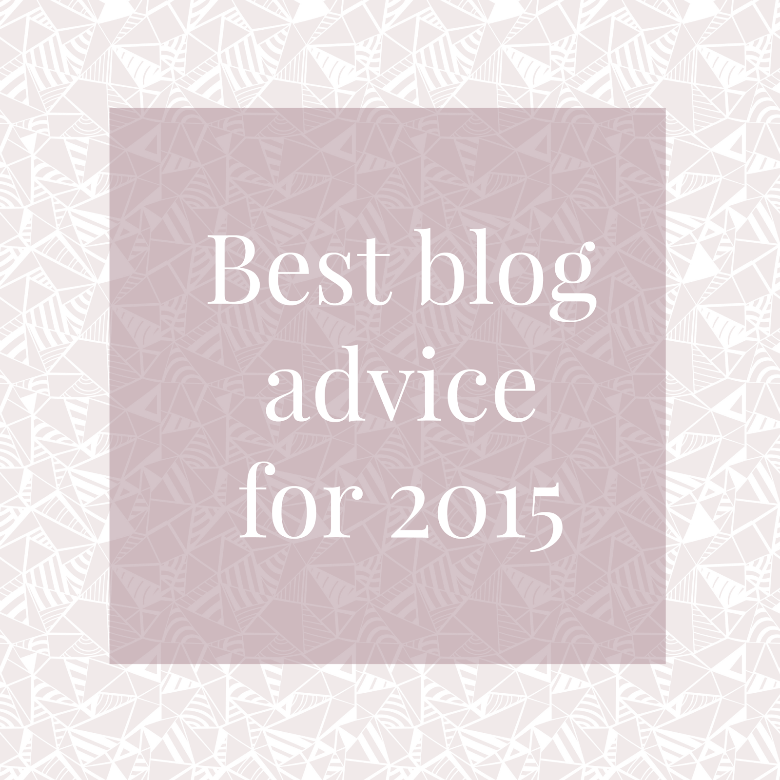 sweet electric.: Bettering Your Blog in 2015 & Some Amazing Blogging Advice