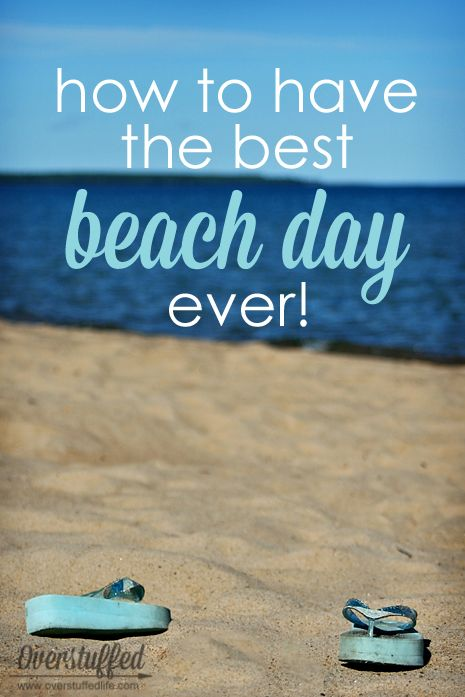 Summer is coming soon, and it will be time to beach it. Here are some great tips for ensuring the best beach day ever! #overstuffedlife