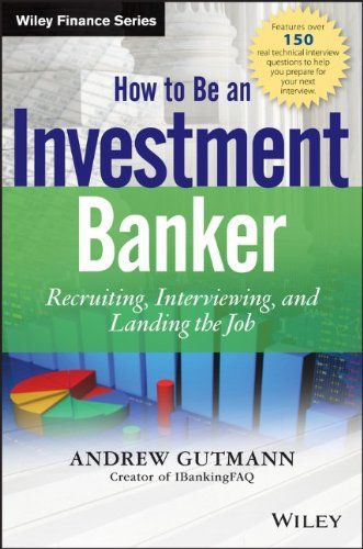 How To Be An Investment Banker Website Recruiting Interviewing And Landing The Job By Andrew Gutmann Http Www Amazon Com Investing Finance Job Website