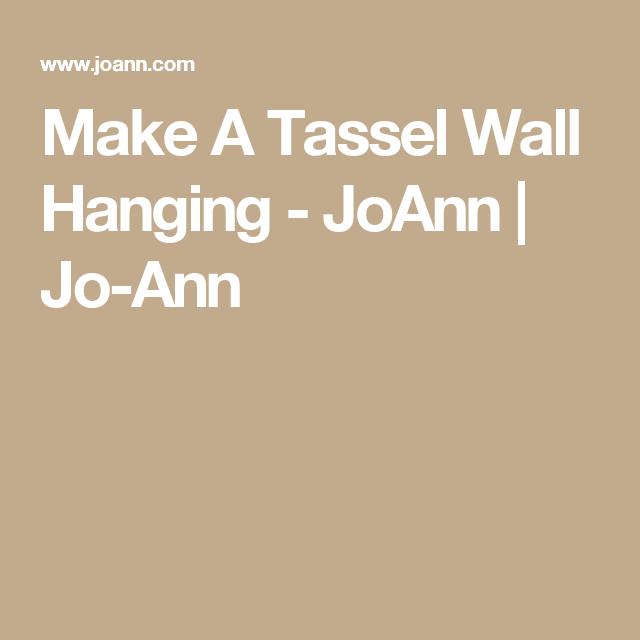 Make A Tassel Wall Hanging - JoAnn | Jo-Ann | Little Suzie Homemaker ...