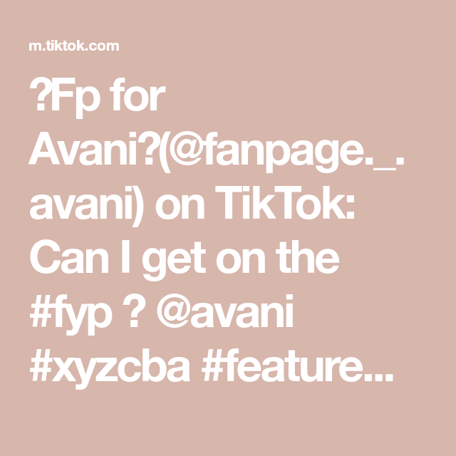 Fp For Avani Fanpage Avani On Tiktok Can I Get On The Fyp Avani Xyzcba Featureme Famous Foryou Hype Foryoup How To Get I Can Create Yourself