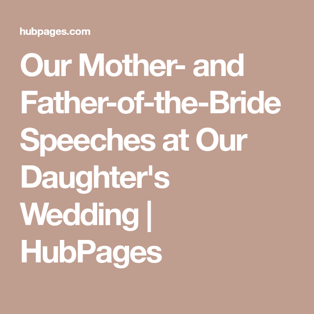 Our Mother- and Father-of-the-Bride Speeches at Our Daughter\'s ...