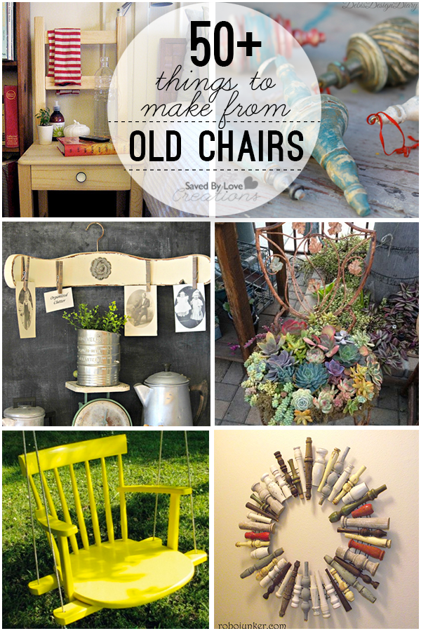 Over 50 Ways To Recycle Broken Or Old Chairs @savedbyloves