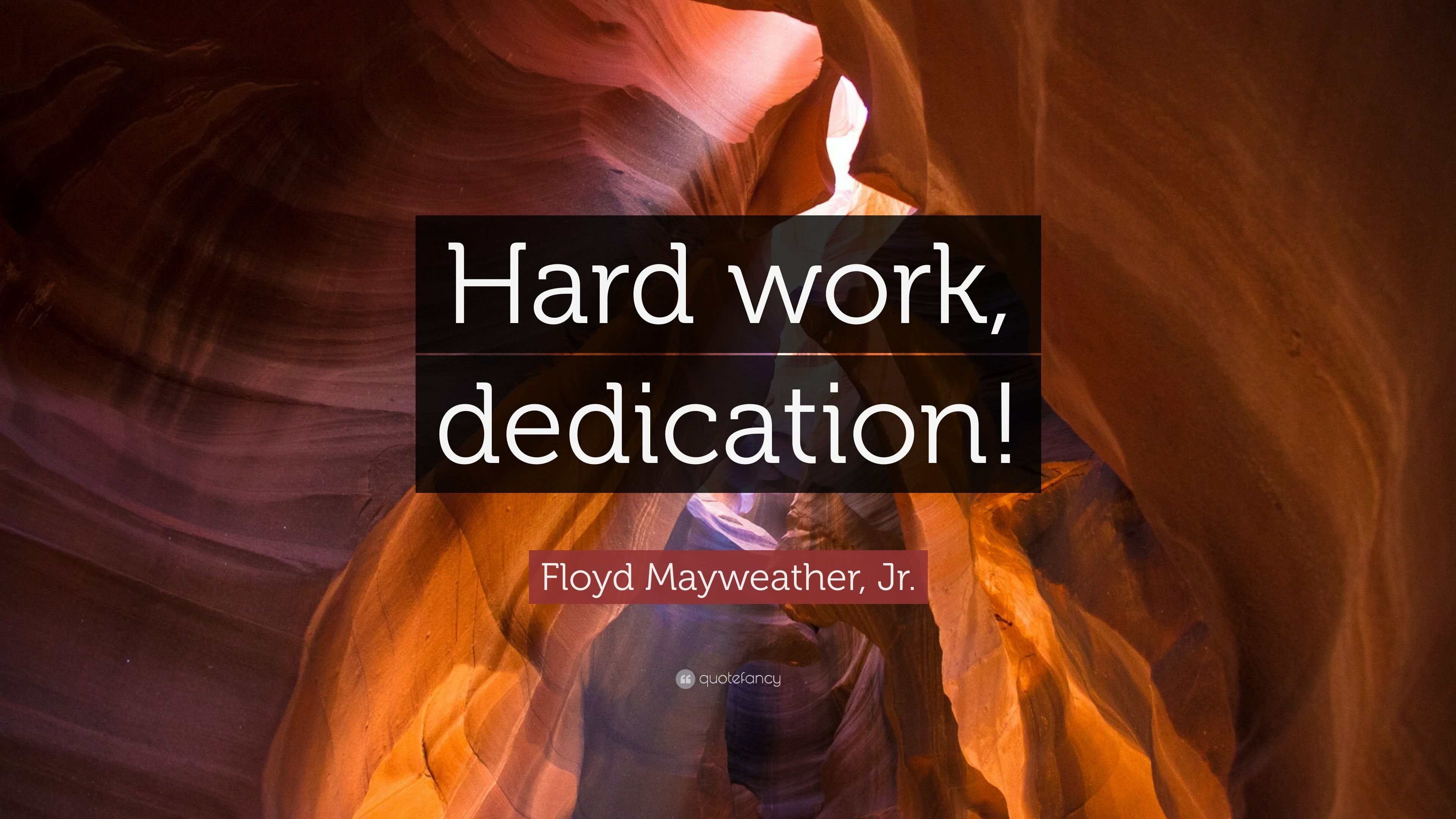 Floyd Mayweather Jr Quote Hard Work Dedication 10