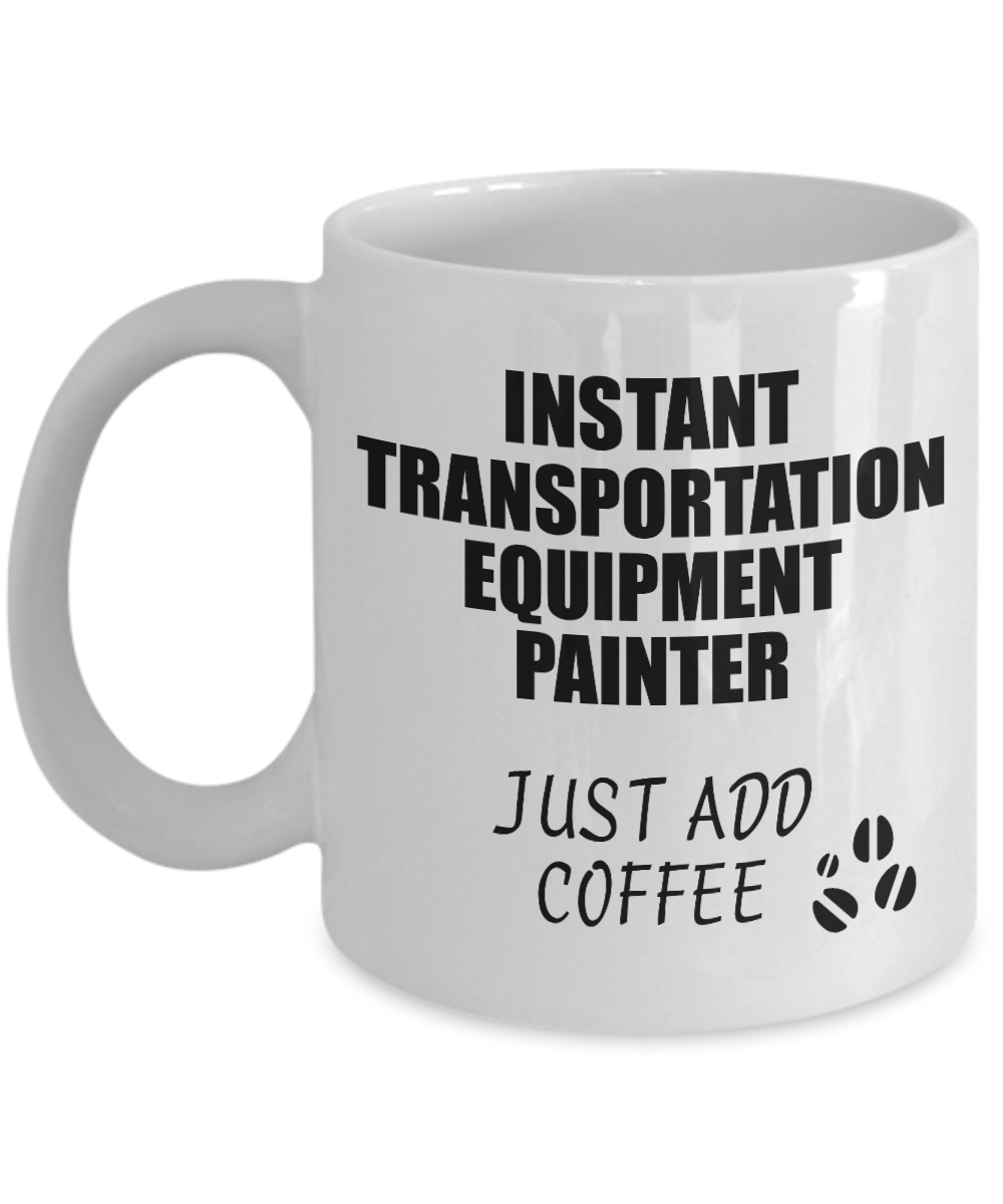Transportation Equipment Painter Mug Instant Just Add Coffee Funny Gift Idea for Coworker Present Workplace Joke Office Tea Cup