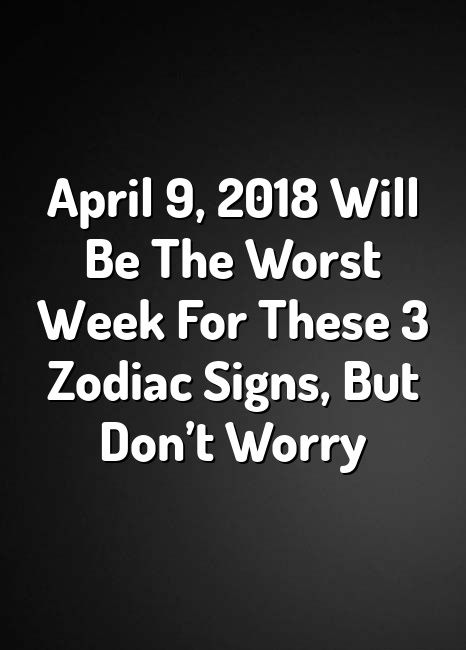 April 9 2018 Will Be The Worst Week For These 3 Zodiac Signs But Dont Worry Astrology Aries Libra Cancer Scorpio