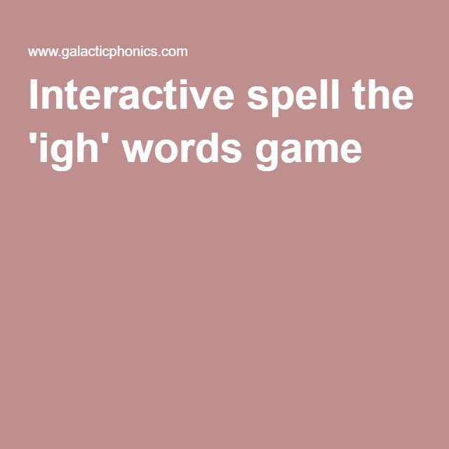 Interactive Spell The Igh Words Game Language Arts Pinterest